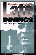 Late Innings A Documentary History of Baseball 1945-1972