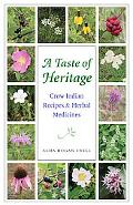 Taste of Heritage Crow Indian Recipes & Herbal Medicines