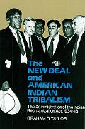 New Deal and American Indian Tribalism The Administration of the Indian Reorganization Act, ...