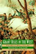 Grant Rises in the West From Iuka to Vicksburg, 1862-1863