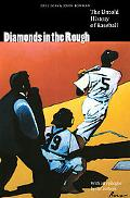 Diamonds in the Rough The Untold History of Baseball