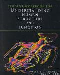 Student Workbook for Understanding Human Structure and Function