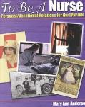 To Be a Nurse: Personal/Vocational Relations for the LPN/LVN + Nursing Leadership, Management, and Professional Practice for LPN/LVN, with Book(s)