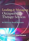 Leading & Managing Occupational Therapy Services An Evidence-based Approach