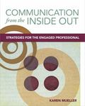 Communication from the Inside Out: Strategies for the Engaged Professional