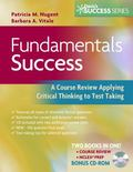 Fundamentals Success: A Course Review Applying Critical Thinking to Test Taking, Second edit...