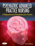 Psychiatric Advanced Practice Nursing: A Biopsychosocial Foundation for Practice