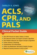 ACLS, CPR, PALS : Clinical Pocket Guide