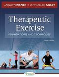 Therapeutic Exercise: Foundations and Techniques (Therapeudic Exercise: Foundations and Tech...