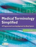 Medical Terminology Simplified : A Programmed Learning Approach by Body System