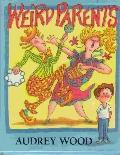Weird Parents - Audrey Wood - Hardcover