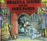 Dracula Junior and the Fake Fangs: A 3-D Picture Book - Julianna Bethlen - Hardcover - 1st ed