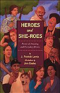Heroes and She-Roes Poems of Amazing and Everyday Heroes