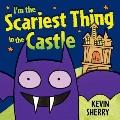 I'm the Scariest Thing in the Castle