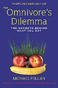 The Omnivore's Dilemma: The Secrets Behind What You Eat