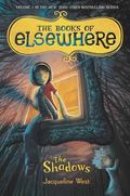 The Shadows (The Books of Elsewhere, Vol. 1)