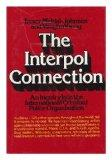 The Interpol Connection: An Inquiry into the International Criminal Police Organization