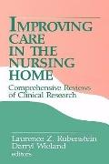 Improving Care in the Nursing Home Comprehensive Reviews of Clinical Research