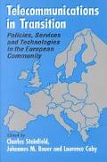 Telecommunications in Transition Policies, Services and Technologies in the European Economi...