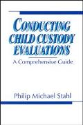 Conducting Child Custody Evaluations A Comprehensive Guide