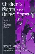 Children's Rights in the United States In Search of a National Policy