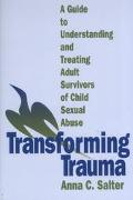 Transforming Trauma A Guide to Understanding and Treating Adult Survivors of Child Sexual Abuse
