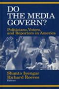 Do the Media Govern? Politicians, Voters, and Reporters in America