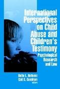 International Perspectives on Child Abuse and Children's Testimony Psychological Research an...