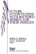 Future Interventions With Battered Women and Their Families
