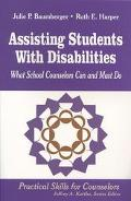 Assisting Students With Disabilities What School Counselors Can and Must Do
