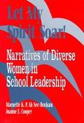 Let My Spirit Soar! Narratives of Diverse Women in School Leadership