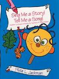 Sing Me a Story! Tell Me a Song! With CD: Creative Curriculum Activities for Teachers of You...