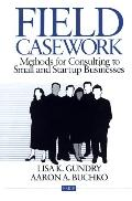 Field Casework Methods for Consulting to Small and Startup Businesses