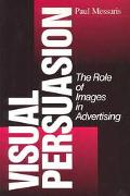 Visual Persuasion The Role of Images in Advertising