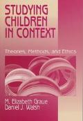 Studying Children in Context Theories, Methods, and Ethics