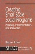 Creating Small Scale Social Programs Planning, Implementation, and Evaluation