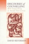 Discourses of Counselling HIV Counselling As Social Interaction