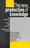 New Production of Knowledge The Dynamics of Science and Research in Contemporary Societies