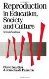 Reproduction in Education, Society and Culture (Published in association with Theory, Cultur...