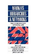 Markets Hierarchies and Networks The Coordination of Social Life
