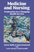 Medicine and Nursing Professions in a Changing Health Service