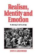 Realism, Identity and Emotion Reclaiming Social Psychology