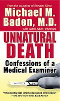 Unnatural Death Confessions of a Medical Examiner
