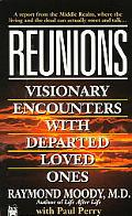 Reunions Visionary Encounters With Departed Loved Ones