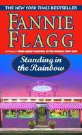 Standing in the Rainbow A Novel