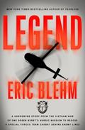 Legend : A Harrowing Story from the Vietnam War of One Green Beret's Heroic Mission to Rescu...