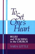 To Set One's Heart Belief and Teaching in the Church