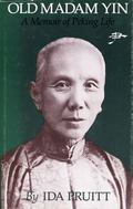 Old Madam Yin A Memoir of Peking Life