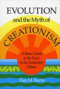 Evolution and the Myth of Creationism A Basic Guide to the Facts in the Evolution Debate