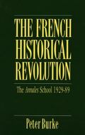 French Historical Revolution The Annales School, 1929-89